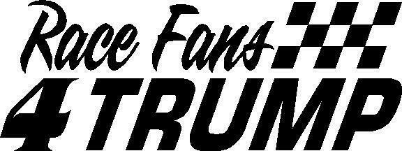 Trump Race Fans 4 Trump Decal Window Sticker Nascar